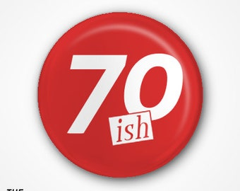 70th Birthday Pin Badge or Magnet. Available as 2.5cm Pin Badge or 3 ...