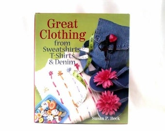 Great Clothing from Sweatshirts Denim T Shirts Sewing