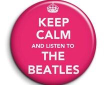 """Keep calm - listen Beatles - pinback button badge 1.5"""""""