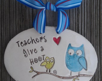 Teachers Give a HOOT - Wall Plaque- ready to ship