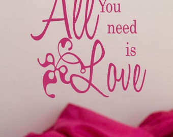 All You Need Is Love Decal Decor words quote vinyl sticker lettering, DIY, Wedding, Love, Anniversary , home Decor