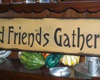 Primitive LG Wood Sign - Family & Friends Gather Here