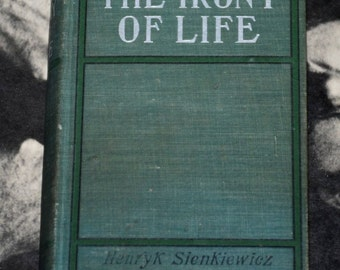 Antique 1900 The Irony Of Life Henryk Sienkiewicz Nathan M Babad R.F. Fenno & Company historical fiction turn of the century epic novel book