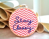 Stay Classy Embroidery Hoop Art
