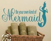 16 X 10 Mermaid Decor Decal Wall Sticker Be Your Own Kind Of Mermaid coastal sign cottage beach art vinyl