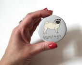 "Pug Dog Compact Mirror, ""I Pugging Love You"""