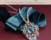 ON SALE Artisan Filigree Wire Wrapping Jewelry Techniques and Projects