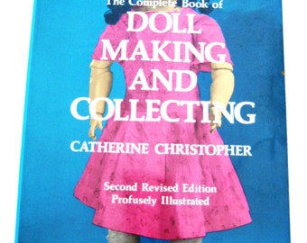 Doll Making and Collecting by Catherine Christopher