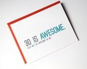 30th Birthday Card - Thirtieth Birthday Card - Funny Birthday Card - Thirty is Awesome. Just Not As Awesome as 29.