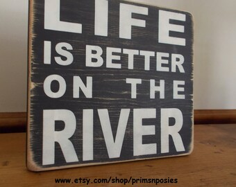 Life Is Better On The River Distressed Wood Sign