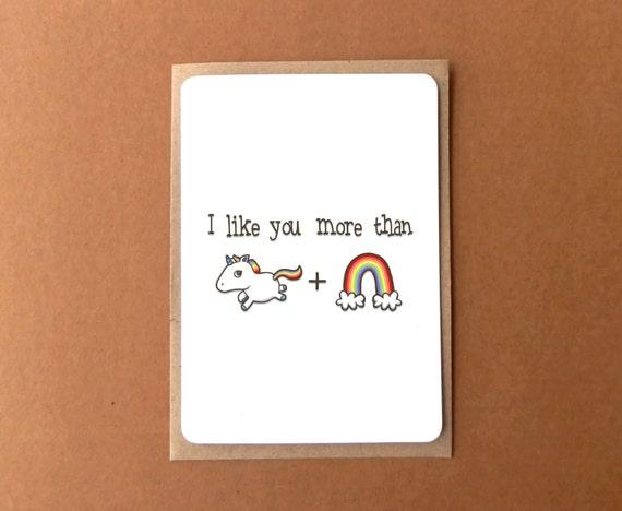 Greeting card - I like you more than unicorns & rainbows