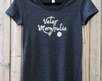 Game of Thrones -- Valar Morghulis (All Men Must Die) Women's Scoop Neck Tee Shirt
