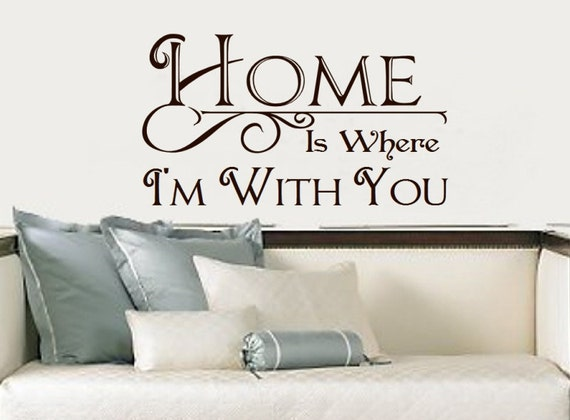 Home Wall Decal - Family Decal - Home is Where Im With You Vinyl Wall Decal - Inspirational Wall Decor 22194