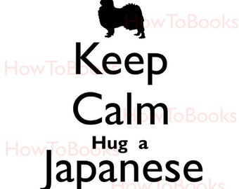 Keep Calm Hug a Japanese Chin Instant Digital Download Image Transfers For T Shirts Hoodies Tote Bags Prints Jewelry