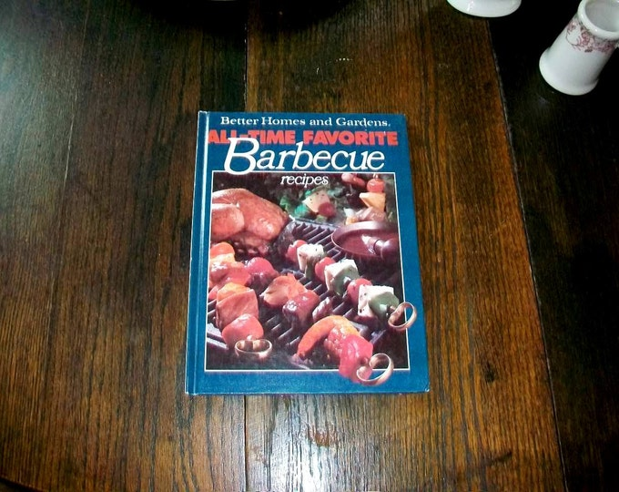 All time Favorite Barbecue Recipes Vintage Cookbook Better Homes and Gardens