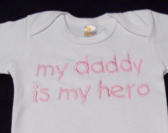"""Embroidered Bodysuit or Tshirt """"My Daddy is My Hero"""" - Short or Long Sleeve - Choose Your Letter Color"""