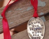 I Love You To The Moon and Back hand stamped Ornament with Red ribbon nice for VALENTINES day