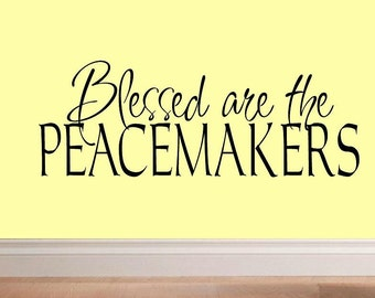 Blessed are the peacemakers - FA010 wall decal quote