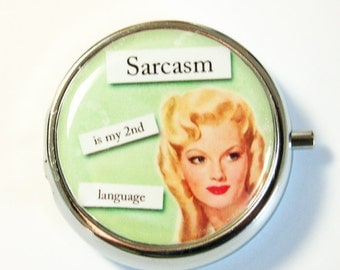 Funny Pill Box, Pill Case, Pill Container, Sarcasm, case, humor, funny saying, Gift for her (2557)