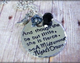 "A Midsummer Night's Dream ""And though she be but little, she is fierce"" quote hand stamped necklace"