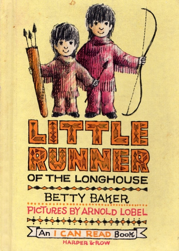 Little Runner of the Longhouse by Betty Baker, illustrated by Arnold Lobel