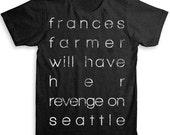 Frances Farmer will have her revenge T Shirt - American Apparel Tri-Blend Vintage Fashion - Graphic Tees for Men & Women