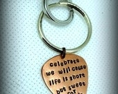 Guitar Pick Keychain - Hand Stamped Copper - Dave Matthews Band - Celebrate we will cause life is short but sweet for certain Great Gift!