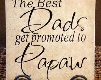 The Best Dads Get Promoted To Papaw Vinyl Art Decorative Tile