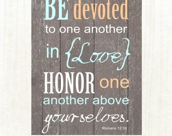 Scripture Art, typography, Be Devoted to one another in love, Romans 12:10, INSTANT DOWNLOAD