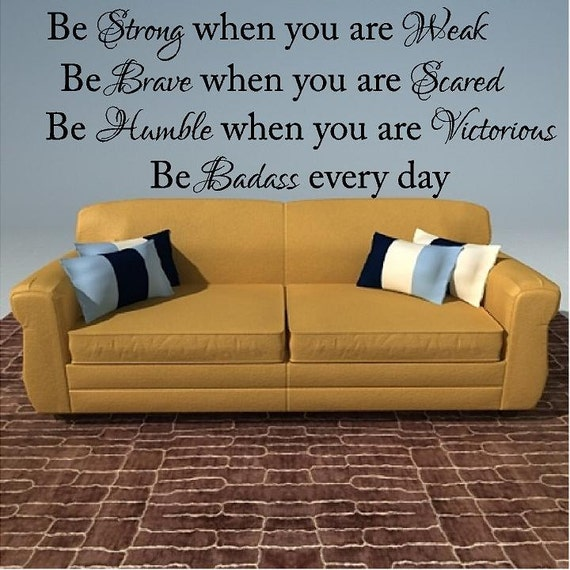 Be Strong Brave Humble Badass Large Custom Vinyl Wall Decal - Custom vinyl wall decals large