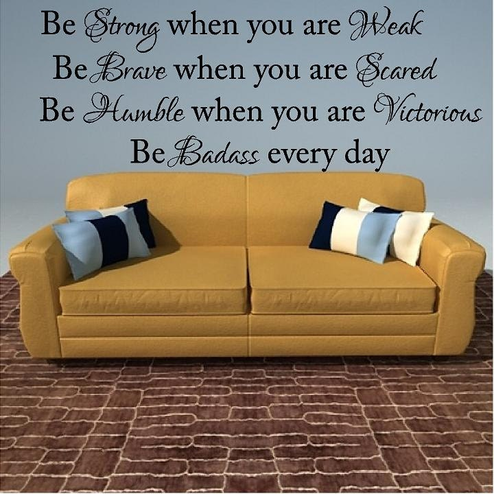 Be Strong Brave Humble Badass Large Custom Vinyl Wall Decal - Large custom vinyl wall decals