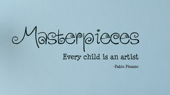 Masterpieces Every Child Is An Artist Children Wall Decal