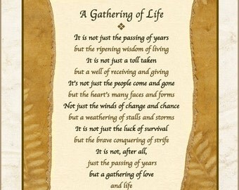A GATHERING OF LIFE (8x10 - Mother's -Father's Day, Older Birthday, Appreciation, Friendship)