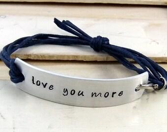 Love you more, Hand Stamped Bracelet, Vegan Bracelet, Adjustable Bracelet