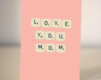 Love you Mom/Mum -  Birthday card for Mom or Mum / Just to say I love you card