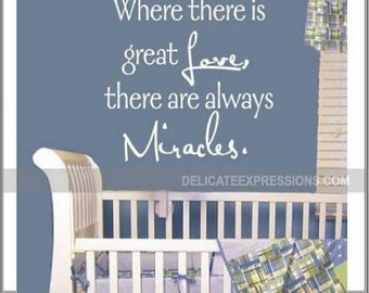 Wall Decal Nursery Wall Sayings - Where there is Great Love there are Always Miracles - Baby Boy Girl Nursery Decals - Adoption Wall Decals