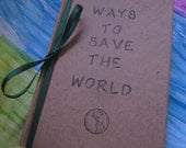 Personalized Mini Ways to Save the World Hand held book for keeping track of all your Earth friendly ideas and thoughts