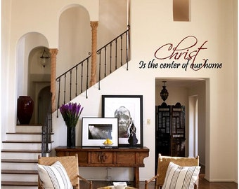 Christ is the Center of Our Home Vinyl Decal - Religious Vinyl Wall Art Decal, Home Decor, Living Room, Christ Quote, Inspirational, 30x13