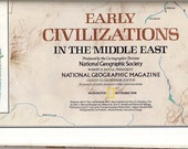 MAP of EARLY CIVILIZATIONS in the Middle East  - National Geographic, 1978  -  Saudi Arabia, Iraq, Syria, Israel, Turkey, Jordan, Etc.