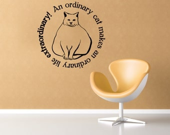 Cat wall decal with quote- an ordinary cat makes an ordinary life extraordinary