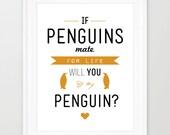 Be my Penguin - A3 Modern Valentines Love Animal Lover Cute Romance Typography Art Print