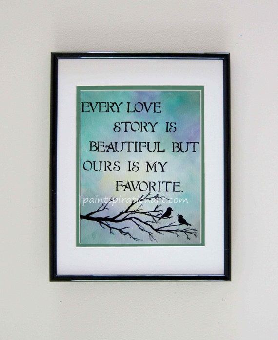Every love story is beautiful love quotes print love birds for Good quotes to paint on my wall