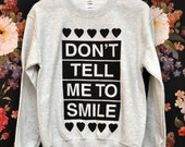 SMALL Don't Tell Me to Smile Anti Street Harassment Ash Grey Sweatshirt