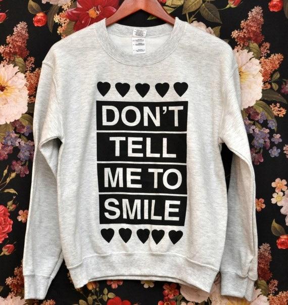 SMALL Don't Tell Me to Smile Anti Street Harassment Ash Grey Sweatshirt