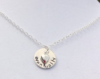 Eventually Infertility necklace, Adoption Gift, Infertility Gift, Miscarriage Gift, Hand stamped sterling silver jewelry