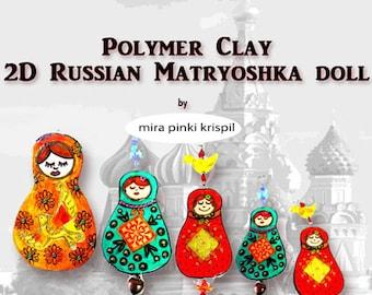Tutorial, 2D Russian Matryushka Doll, DIY, Polymer Clay tutorial, polymer clay PDF, Tutorial, PDF, do it yourself, step by step tutorial