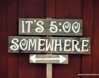 It's 5:00 Somewhere Sign Rustic Wedding Signs Romantic Outdoor Weddings Hand Painted Reclaimed Wood. Country Vintage Weddings. Road Signs.