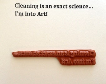 Altered Attic Unmounted Rubber Stamp - CLEANING Is An Exact SCIENCE - Sarcastic Humor Greeting Saying Quote - 00013-U