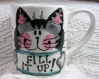"Tabby Cat  Mug ""Fill It Up"" 12 Oz. Ceramic  Handpainted by Grace M. Smith"