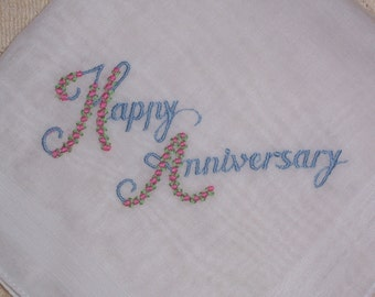 Vintage Hanky With Happpy Anniversary Embroidered on One Corner - Hankie Handkerchief